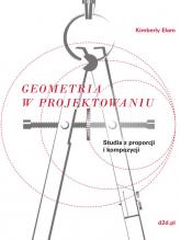 Geometria w projektowaniu Studia z proporcji i kompozycji - Elam Kimberly | mała okładka