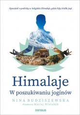 Himalaje W poszukiwaniu joginów - Nina Budziszewska   mała okładka