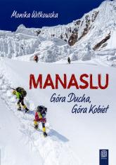 Manaslu Góra Ducha, Góra Kobiet - Monika Witkowska | mała okładka