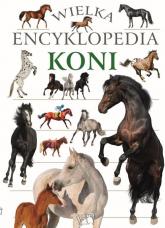 Wielka encyklopedia koni - zbiorowa praca | mała okładka