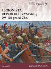 Legionista Republiki Rzymskiej 298-105 przed Chrystusem - Fields Nic | mała okładka