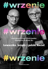 #wrzenie Lewaczka, ksiądz i polski kocioł - Kramer Grzegorz, Korwin Piotrowska Karolina | mała okładka