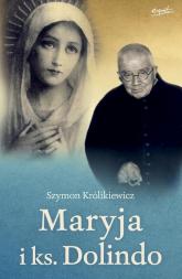 Maryja i ks. Dolindo - Szymon Królikiewicz   mała okładka