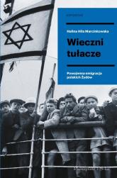 Wieczni tułacze Powojenna emigracja polskich Żydów - Hila Marcinkowska Halina | mała okładka