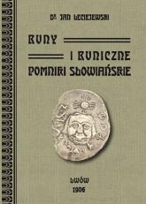 Runy i runiczne pomniki słowiańskie - Jan Leciejewski | mała okładka