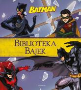 Batman Biblioteka Bajek - . opracowanie zbiorowe | mała okładka
