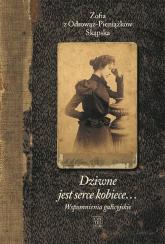 Dziwne jest serce kobiece Wspomnienia galicyjskie - Skąpska z Odrowąż-Pieniążków Zofia | mała okładka