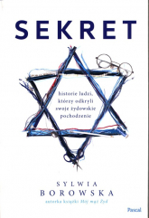 Sekret Historie ludzi, którzy odkryli swoje żydowskie pochodzenie - Sylwia Borowska | mała okładka