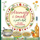Aromaty i smaki z pól i łąk 78 roślin i 120 przepisów zdrowej kuchni - Mancini i Edizioni del Baldo | mała okładka