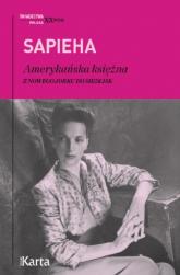 Amerykańska księżna Z Nowego Jorku do Siedlisk - Virgilia Sapieha   mała okładka
