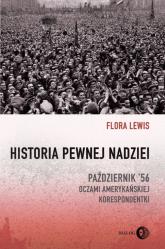 Historia pewnej nadziei Październik '56 oczami amerykańskiej korespondentki - Flora Lewis | mała okładka