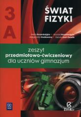 Świat fizyki 3A Zeszyt przedmiotowo-ćwiczeniowy Gimnazjum - Rozenbajgier Maria, Rozenbajgier Ryszard, Godlewska Małgorzata | mała okładka