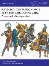 Rzymscy centurionowie 31 przed Chr.-500 po Chr. - D'Amato Raffaele | mała okładka