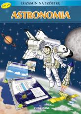 Astronomia Egzamin na szóstkę - Iwona Gawryś, Grzegorz Środa | mała okładka