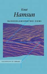 Błogosławieństwo ziemi - Knut Hamsun | mała okładka