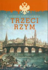 Trzeci Rzym Z dziejów rosyjskiego nacjonalizmu - Andrzej Andrusiewicz | mała okładka