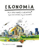 Ekonomia To o czym dorośli Ci nie mówią - Boguś Janiszewski | mała okładka