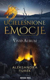 Ucieleśnione emocje Vivid Aurum - Aleksandra Turek   mała okładka