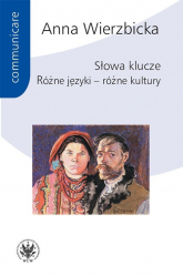 Słowa klucze Różne języki – różne kultury - Anna Wierzbicka | mała okładka