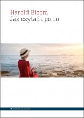 Jak czytać i po co - Harold Bloom | mała okładka