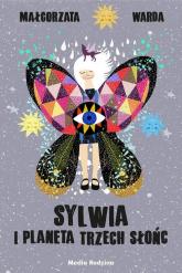 Sylwia i Planeta Trzech Słońc - Małgorzata Warda | mała okładka