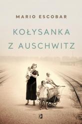 Kołysanka z Auschwitz Wielkie Litery - Mario Escobar   mała okładka