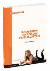 Podstawy finansów publicznych Ćwiczenia Kwalifikacja EKA.01.5/AU.68.3. Technik administracji - Małgorzata Wojtczak   mała okładka