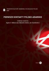 Transfer kultury arabskiej w dziejach Polski - Tom I - PIERWSZE KONTAKTY POLSKO-ARABSKIE - zbiorowa Praca | mała okładka