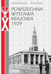 Powszechna Wystawa Krajowa 1929 - Bielawska-Pałczyńska Joanna, Hałas-Rakowska Hanna | mała okładka