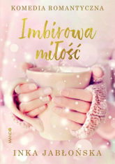 Imbirowa miłość - Inka Jabłońska | mała okładka