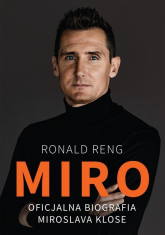 Miro Oficjalna biografia Miroslava Klose - Ronald Reng | mała okładka