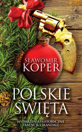 Święta po polsku Tradycje i skandale - Sławomir Koper | mała okładka