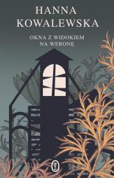 Okna z widokiem na Weronę - Hanna Kowalewska | mała okładka