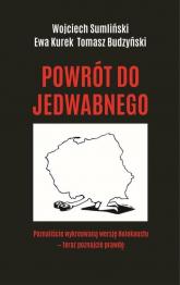 Powrót do Jedwabnego - Sumliński Wojciech, Kurek Ewa, Budzyński Tomasz | mała okładka