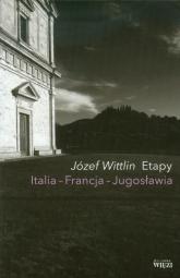 Etapy Italia Francja Jugosławia - Józef Wittlin | mała okładka