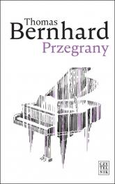 Przegrany - Thomas Bernhard | mała okładka