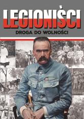 Legioniści Droga do wolności - Korpyś Józefina, Korpyś Ireneusz | mała okładka