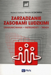 Zarządzanie zasobami ludzkimi Uwarunkowania, instrumenty, trendy - Renata Oczkowska | mała okładka