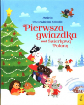 Pierwsza gwiazdka nad Świerkową Polaną - Aniela Cholewińska-Szkolik   mała okładka