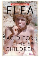 Flea Acid for the Children Wspomnienia legendarnego basisty - Michael Balzary | mała okładka