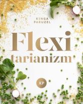 Flexitarianizm - Kinga Paruzel | mała okładka