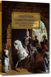 Mazurek Dąbrowskiego oraz pieśni i piosenki patriotyczne - Józef Wybicki | mała okładka