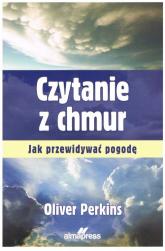 Czytanie z chmur Jak przewidywać pogodę - PerkinsOliver | mała okładka