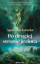 Po drugiej stronie jeziora - Agnieszka Karecka | mała okładka