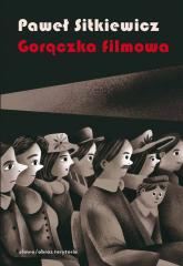 Gorączka filmowa Kinomania w międzywojennej Polsce - Paweł Sitkiewicz | mała okładka