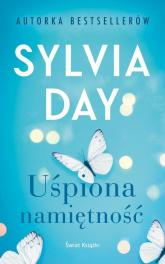 Uśpiona namiętność - Sylvia Day | mała okładka