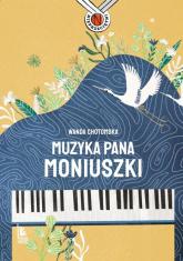Muzyka Pana Moniuszki - Wanda Chotomska | mała okładka