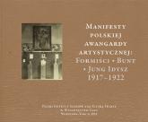 Manifesty polskiej awangardy artystycznej: Formiści - Bunt - Jung Idysz 1917-1922 - Geron Małgorzata, Malinowski Jerzy | mała okładka