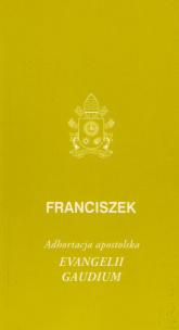 Evangelii gaudium Adhortacja apostolska - Franciszek | mała okładka