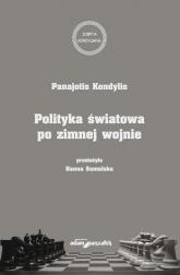 Polityka światowa po zimnej wojnie - Kondylia Panajotis | mała okładka